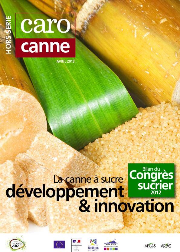 CaroCanne hors série N°1 : la canne à sucre développement & innovation