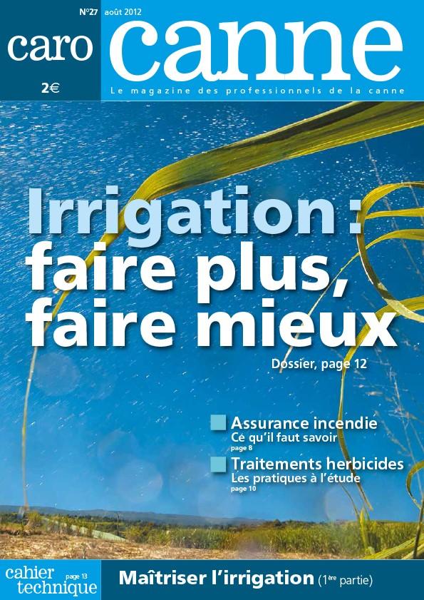 CaroCanne N°27 : Irrigation… faire plus, faire mieux